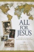 All for Jesus : God at Work in the Christian and Missionary Alliance for More Than 100 Years