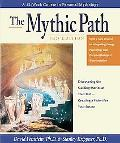Mythic Path Discovering the Guiding Stories of Your Past-Creating a Vision for Your Future