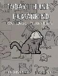 Today I Hunt...Humankind