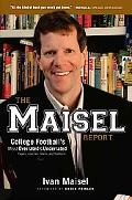 The Maisel Report: College Football's Most Overrated and Underrated Players, Coaches, Teams,...