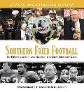 Southern Fried Football: The History, Passion, and Glory of the Great Southern Game revised ...