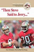 Then Steve Said to Jerry...The Best San Franisco 49ers Stories Ever Told