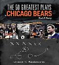 50 Greatest Plays in Chicago Bears Football History