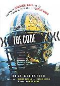 The Football Code: Football's Unwritten Rules and Its Ignore-at-your-own-risk Code of Honor