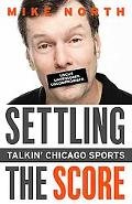 Settling the Score: Talkin' Chicago Sports