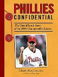 Phillies Confidential: The Untold Inside Story of the Championship 2008 Season