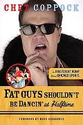 Fat Guys Shouldn't Be Dancin' at Halftime: An Irreverent Romp Through Chicago Sports