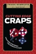 Cutting Edge Craps : Advanced Strategies for Serious Players