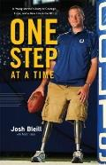 One Step at a Time : A Young Marine's Story of Courage, Hope and a New Life in the NFL