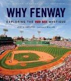 Why Fenway : Exploring the Red Sox Mystique