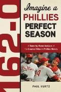 162-0 : A Phillies Perfect Season
