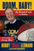 Boom, Baby! : My Basketball Life in the Hoosier State