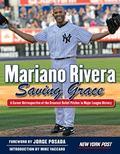 Mariano Rivera : Saving Grace