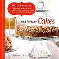 Cake Keeper Cakes: 100 Simple Recipes for Extraordinary Bundt Cakes, Pound Cakes, Snacking C...