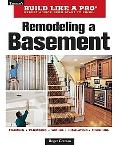 Remodeling A Basement Revised Edition (Taunton's Build Like a Pro)