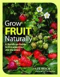 Grow Fruit Naturally : A Hands-on Guide to Growing over 300 Varieties