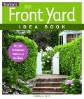 New Front Yard Idea Book : Entries*Driveways*Pathways*Gardens