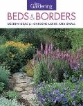 Fine Gardening Beds and Borders : Design Ideas for Gardens Large and Small