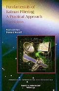 Fundamentals of Kalman Filtering:: A Practical Approach (Progress in Astronautics and Aerona...