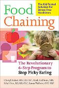 Food Chaining The Sensible 6-step Solution for Kids Who Are Picky and Problem Eaters