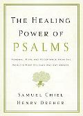 Healing Power of Psalms Renewal, Hope and Acceptance from the Worlds Most Beloved Ancient Ve...
