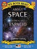 About Space / Acerca del espacio (We Both Read Bilingual)