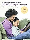 Involving Parents in Their Children's Reading Development-A Guide for Teachers
