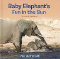 Photo Adventure: Baby Elephant's Fun in the Sun