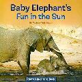 Baby Elephant's Fun in the Sun