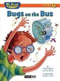 Bugs on the Bus (We Read Phonics, Level 2)
