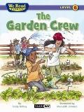We Read Phonics-the Garden Crew