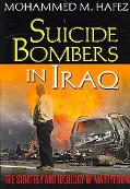 Suicide Bombers in Iraq The Strategy and Ideology of Martyrdom