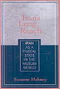Iran's Long Reach: Iran as a Pivotal State in the Muslim World