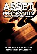 Asset Protection for Business Owners and High Income Earners: How to Protect What You Own fr...