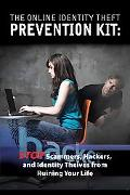 Online Identity Theft Prevention Kit: Stop Scammers, Hackers, and Identity Thieves from Ruin...
