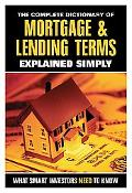 Complete Dictionary of Mortgage and Lending Terms Explained Simply: What Smart Investors Nee...