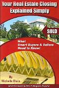 Your Real Estate Closing Explained Simply What Smart Buyers & Sellers Need to Know!