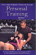 How to Open and Operate a Financially Successful Personal Training Business- with Companion ...