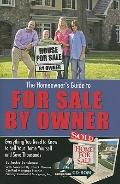 The Homeowners Guide to For Sale By Owner: Everything You Need to Know to Sell Your Home You...