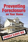 Complete Guide to Preventing Foreclosure on Your Home : Legal Secrets to Beat Foreclosure an...