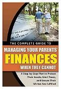 The Complete Guide to Managing Your Parents' Finances When They Cannot: A Step-by-Step Plan ...