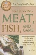 The Complete Guide to Preserving Meat, Fish, and Game: Step-by-step Instructions to Freezing...