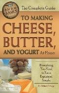 The Complete Guide to Making Cheese, Butter, and Yogurt at Home: Everything You Need to Know...