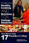 The Complete Guide to Healthy Cooking and Nutrition for College Students: How Not to Gain 17...