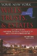 Your New York Wills, Trusts, and Estates Explained Simply : Important Information You Need t...