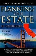 The Complete Guide to Planning Your Estate in California: A Step-by-step Plan to Protect You...