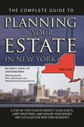 The Complete Guide to Planning Your Estate in New York: A Step-by-step Plan to Protect Your ...