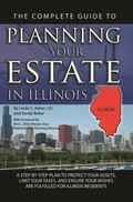 The Complete Guide to Planning Your Estate in Illinois: A Step-by-step Plan to Protect Your ...