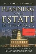 The Complete Guide to Planning Your Estate In Pennsylvania: A Step-By-Step Plan to Protect Y...
