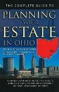The Complete Guide to Planning Your Estate in Ohio: A Step-by-step Plan to Protect Your Asse...
